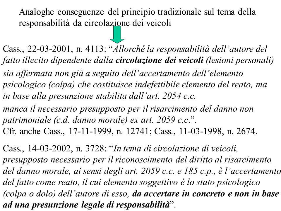Cass., 22-03-2001, n. 4113: Allorché la responsabilità dellautore del fatto illecito dipendente dalla circolazione dei veicoli (lesioni personali) man