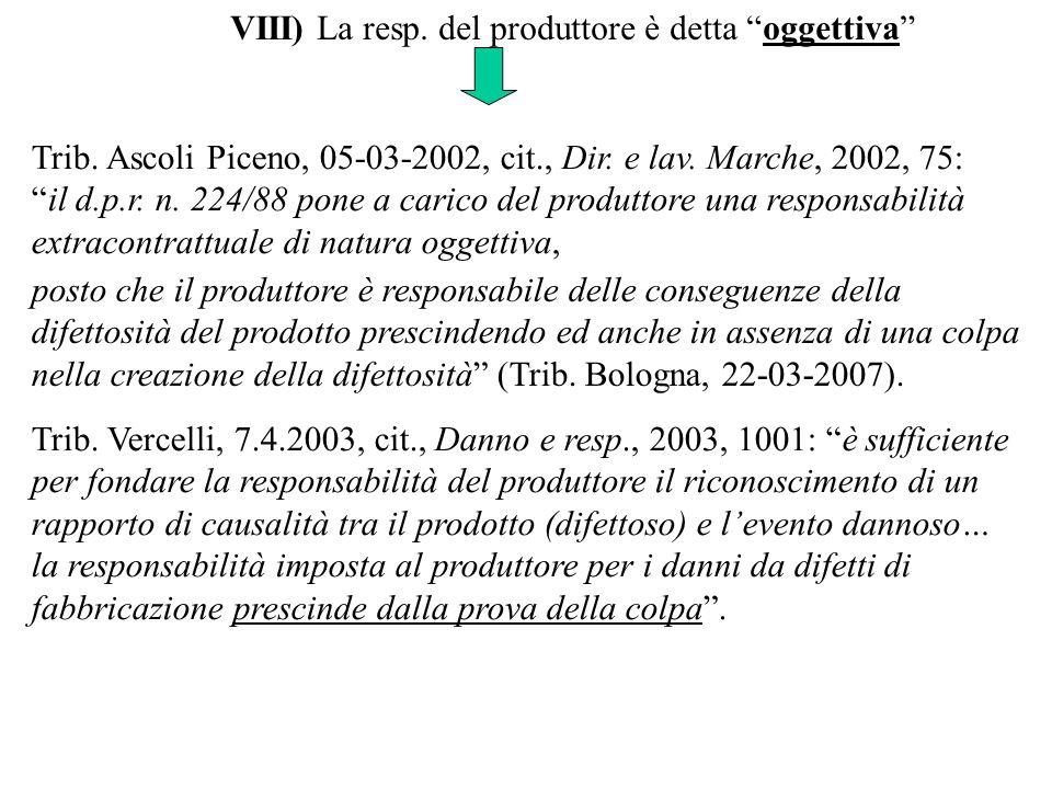 Trib. Ascoli Piceno, 05-03-2002, cit., Dir. e lav. Marche, 2002, 75: il d.p.r. n. 224/88 pone a carico del produttore una responsabilità extracontratt