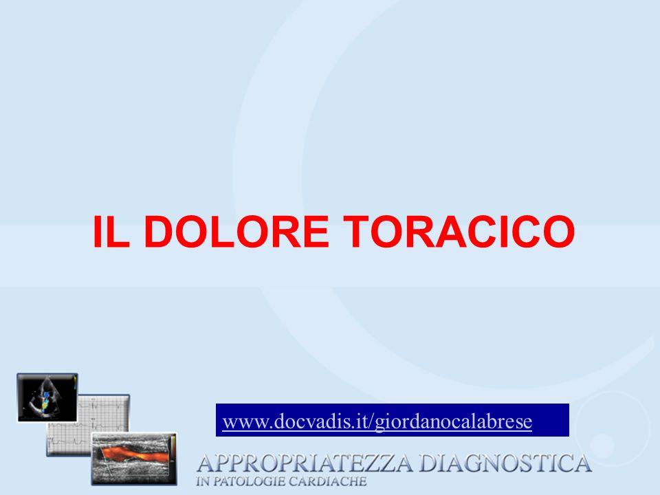 DOLORE TORACICO Definizione: condizione di dolore che si irradia al torace, spesso clinicamente drammatica ma del tutto soggettiva e, pertanto, spesso poco espressiva a livello diagnostico differenziale.