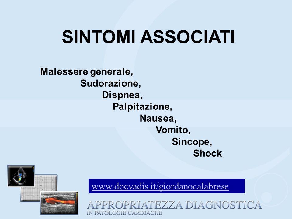 Malessere generale, Sudorazione, Dispnea, Palpitazione, Nausea, Vomito, Sincope, Shock SINTOMI ASSOCIATI www.docvadis.it/giordanocalabrese