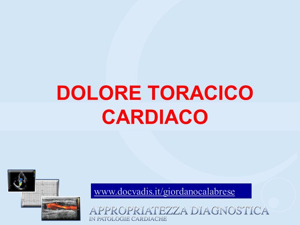 DOLORE TORACICO CARDIACO www.docvadis.it/giordanocalabrese