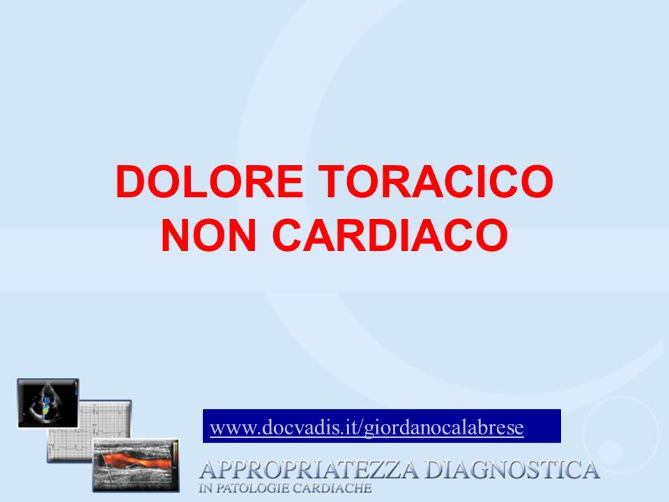 DOLORE TORACICO NON CARDIACO www.docvadis.it/giordanocalabrese