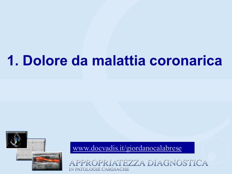 1. Dolore da malattia coronarica www.docvadis.it/giordanocalabrese