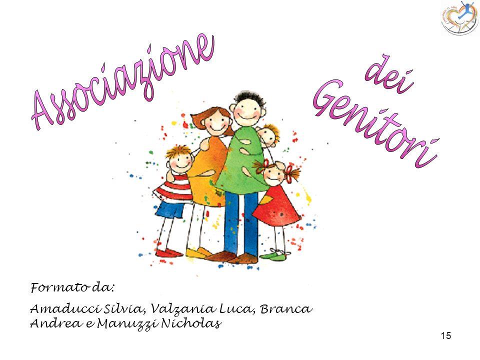 15 Formato da: Amaducci Silvia, Valzania Luca, Branca Andrea e Manuzzi Nicholas