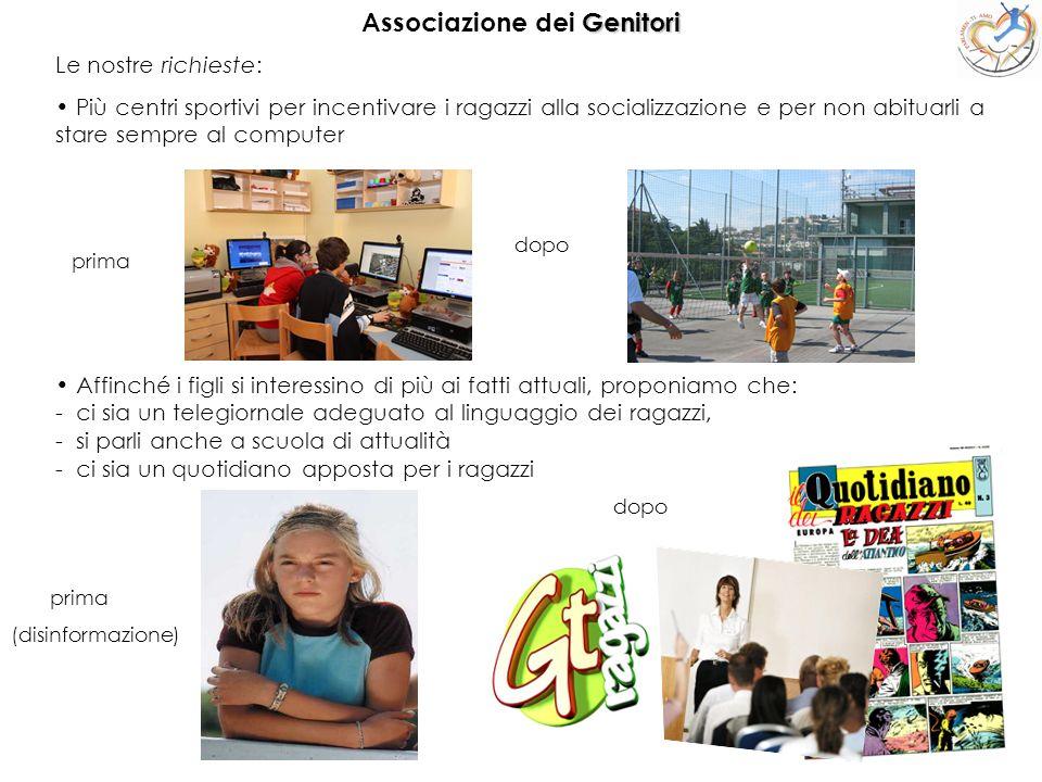 17 Associazione dei G GG Genitori Le nostre richieste: Più centri sportivi per incentivare i ragazzi alla socializzazione e per non abituarli a stare
