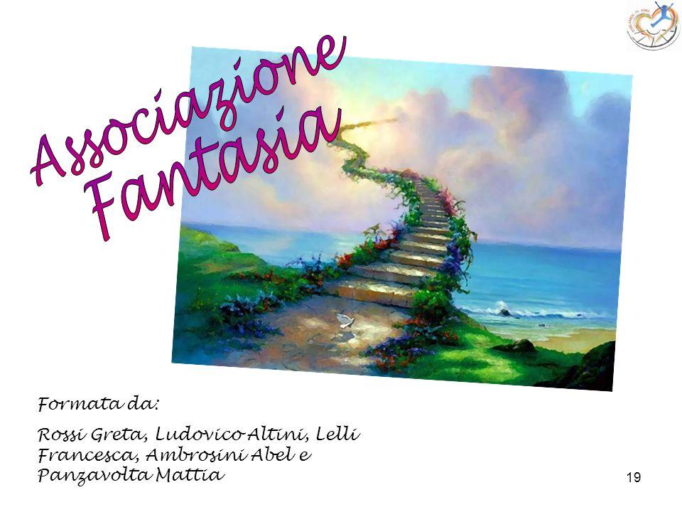 19 Formata da: Rossi Greta, Ludovico Altini, Lelli Francesca, Ambrosini Abel e Panzavolta Mattia