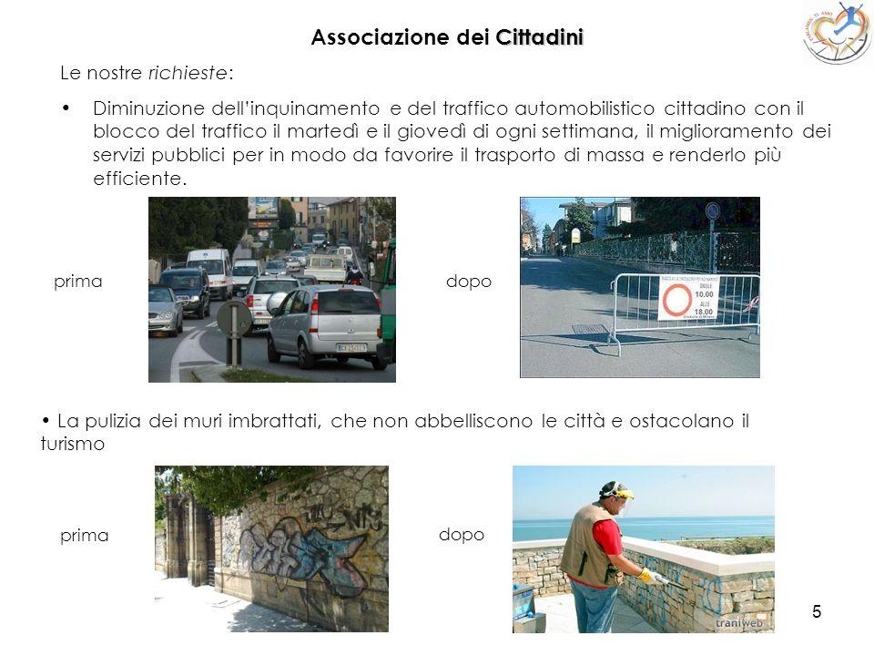 5 Associazione dei C CC Cittadini Le nostre richieste: Diminuzione dellinquinamento e del traffico automobilistico cittadino con il blocco del traffic
