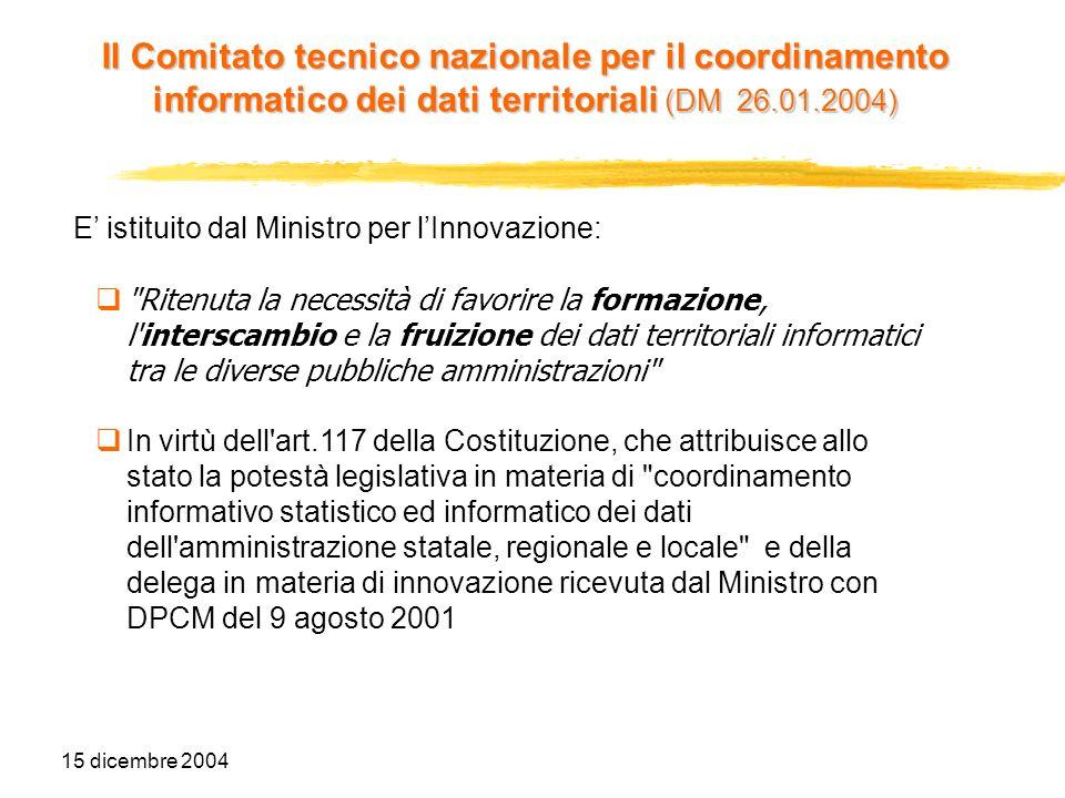 15 dicembre 2004 Il Codice stabilisce i principi di riferimento per laccesso e lo scambio di informazioni tra pubbliche amministrazioni: Validità giuridica della trasmissione informatica dei documenti(Art.
