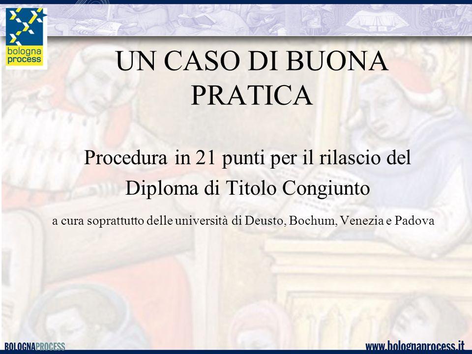 UN CASO DI BUONA PRATICA Procedura in 21 punti per il rilascio del Diploma di Titolo Congiunto a cura soprattutto delle università di Deusto, Bochum, Venezia e Padova