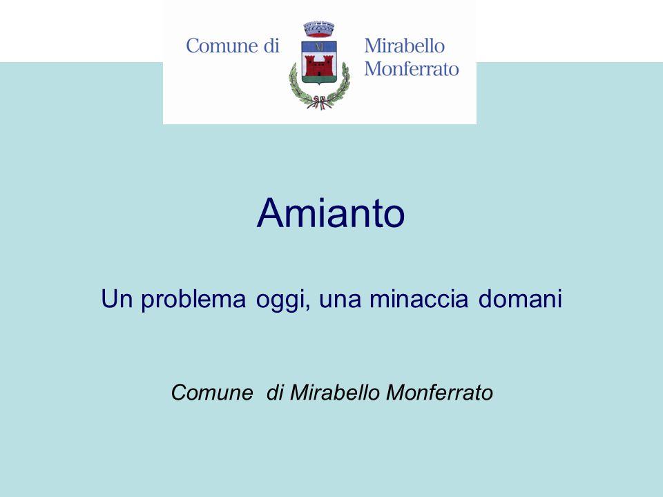 Amianto Comune di Mirabello Monferrato Un problema oggi, una minaccia domani