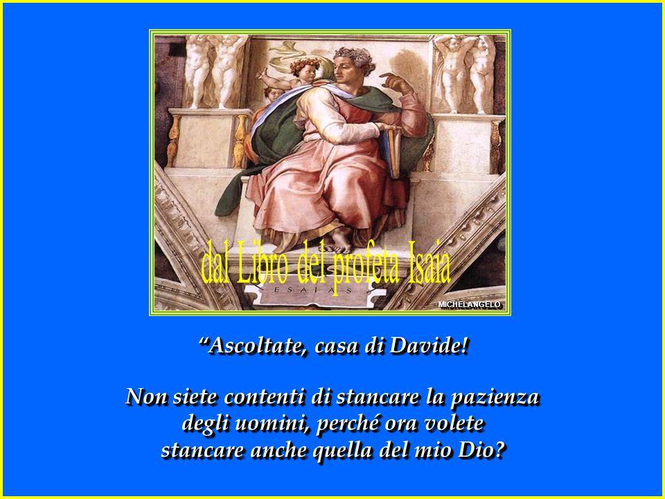 il Signore Dio gli darà il trono di Davide suo Padre e regnerà per sempre sulla casa di Giacobbe e il suo regno non avrà fine.
