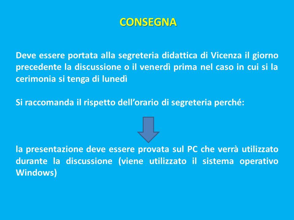 Deve essere portata alla segreteria didattica di Vicenza il giorno precedente la discussione o il venerdì prima nel caso in cui si la cerimonia si ten