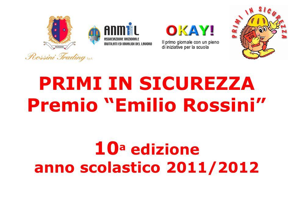 PRIMI IN SICUREZZA Premio Emilio Rossini 10 a edizione anno scolastico 2011/2012