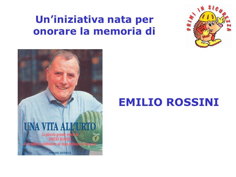 Uniniziativa nata per onorare la memoria di EMILIO ROSSINI