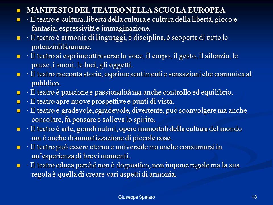 18Giuseppe Spataro MANIFESTO DEL TEATRO NELLA SCUOLA EUROPEA MANIFESTO DEL TEATRO NELLA SCUOLA EUROPEA · Il teatro è cultura, libertà della cultura e