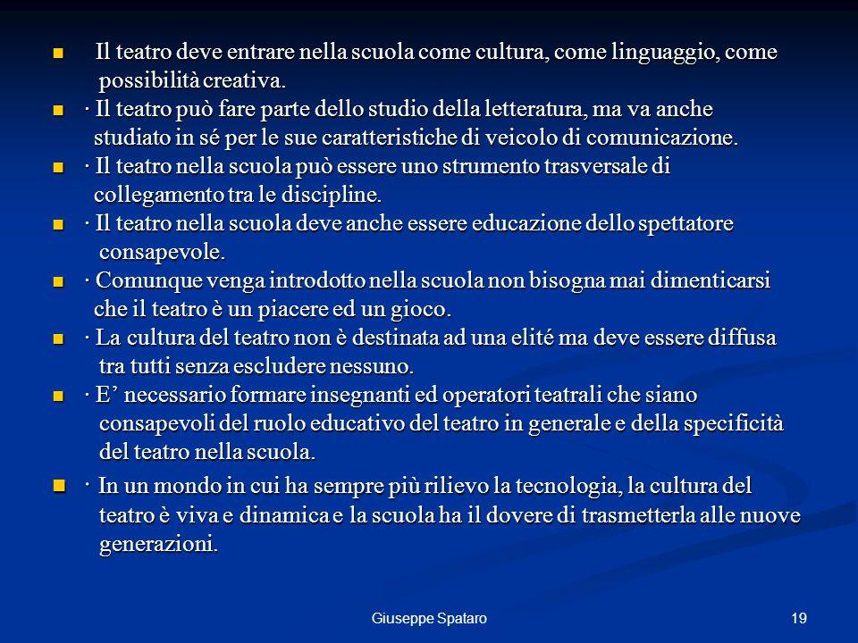 19Giuseppe Spataro Il teatro deve entrare nella scuola come cultura, come linguaggio, come Il teatro deve entrare nella scuola come cultura, come ling