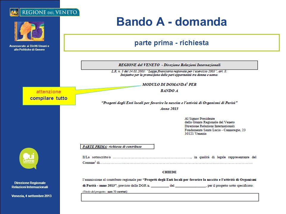 Assessorato ai Diritti Umani e alle Politiche di Genere Direzione Regionale Relazioni Internazionali Venezia, 4 settembre 2013 Bando A - domanda atten