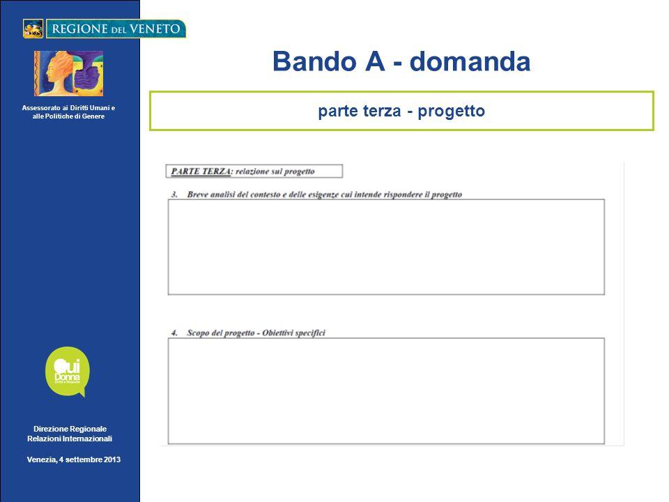 Assessorato ai Diritti Umani e alle Politiche di Genere Direzione Regionale Relazioni Internazionali Venezia, 4 settembre 2013 Bando A - domanda parte