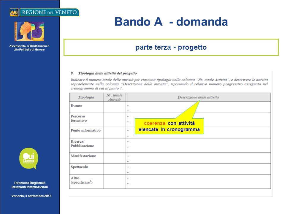 Assessorato ai Diritti Umani e alle Politiche di Genere Direzione Regionale Relazioni Internazionali Venezia, 4 settembre 2013 Bando A - domanda coere