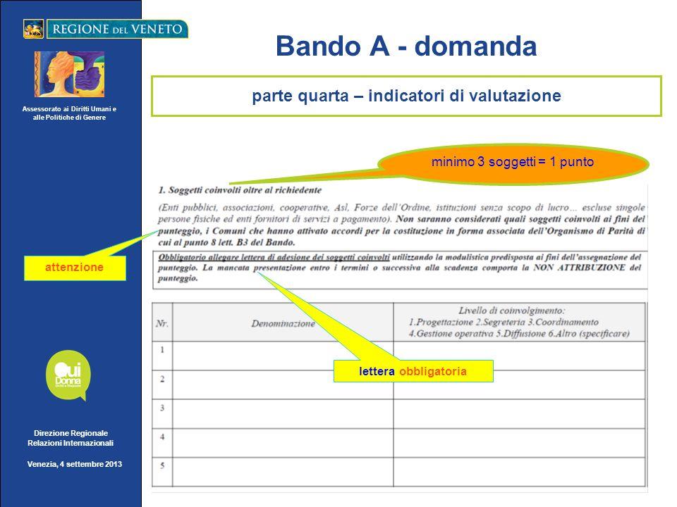 Assessorato ai Diritti Umani e alle Politiche di Genere Direzione Regionale Relazioni Internazionali Venezia, 4 settembre 2013 Bando A - domanda minim