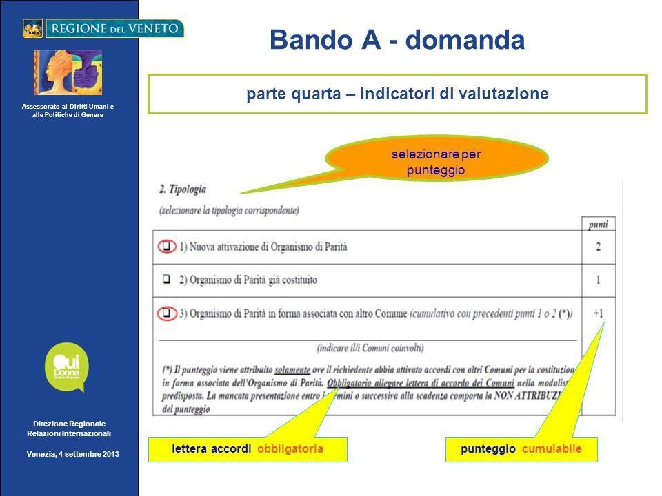 Assessorato ai Diritti Umani e alle Politiche di Genere Direzione Regionale Relazioni Internazionali Venezia, 4 settembre 2013 Bando A - domanda selez