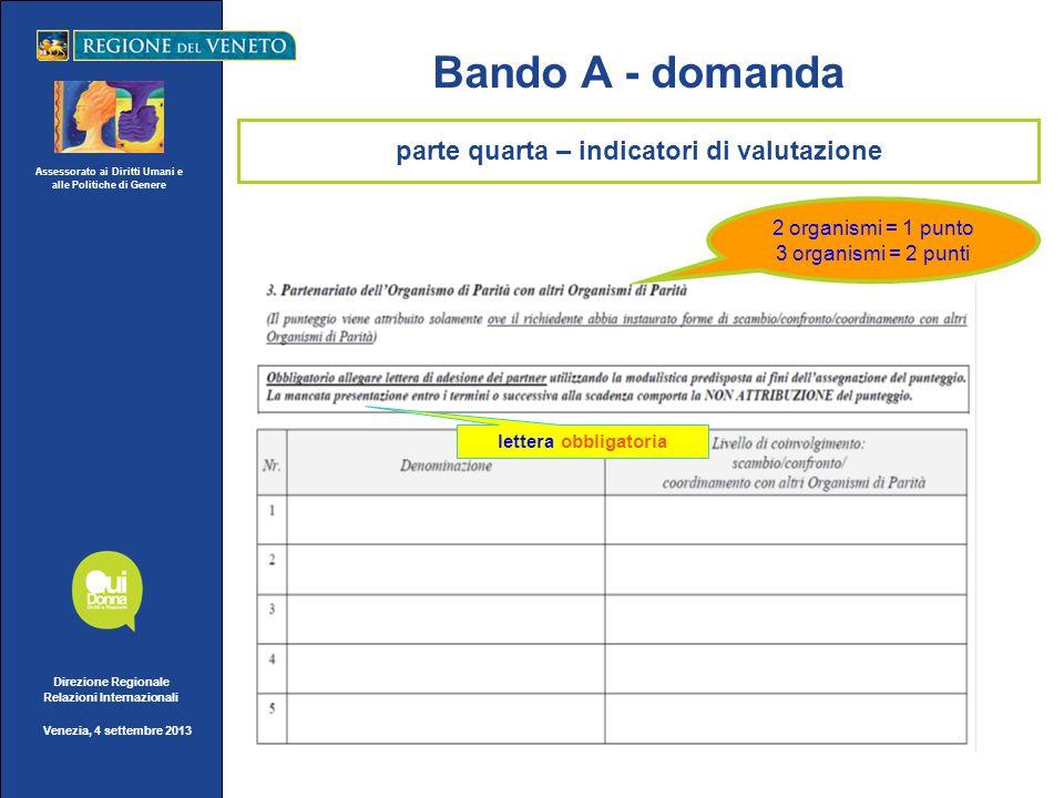 Assessorato ai Diritti Umani e alle Politiche di Genere Direzione Regionale Relazioni Internazionali Venezia, 4 settembre 2013 Bando A - domanda lette