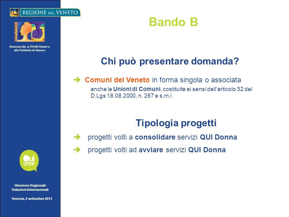 Assessorato ai Diritti Umani e alle Politiche di Genere Direzione Regionale Relazioni Internazionali Venezia, 4 settembre 2013 Bando B Chi può present