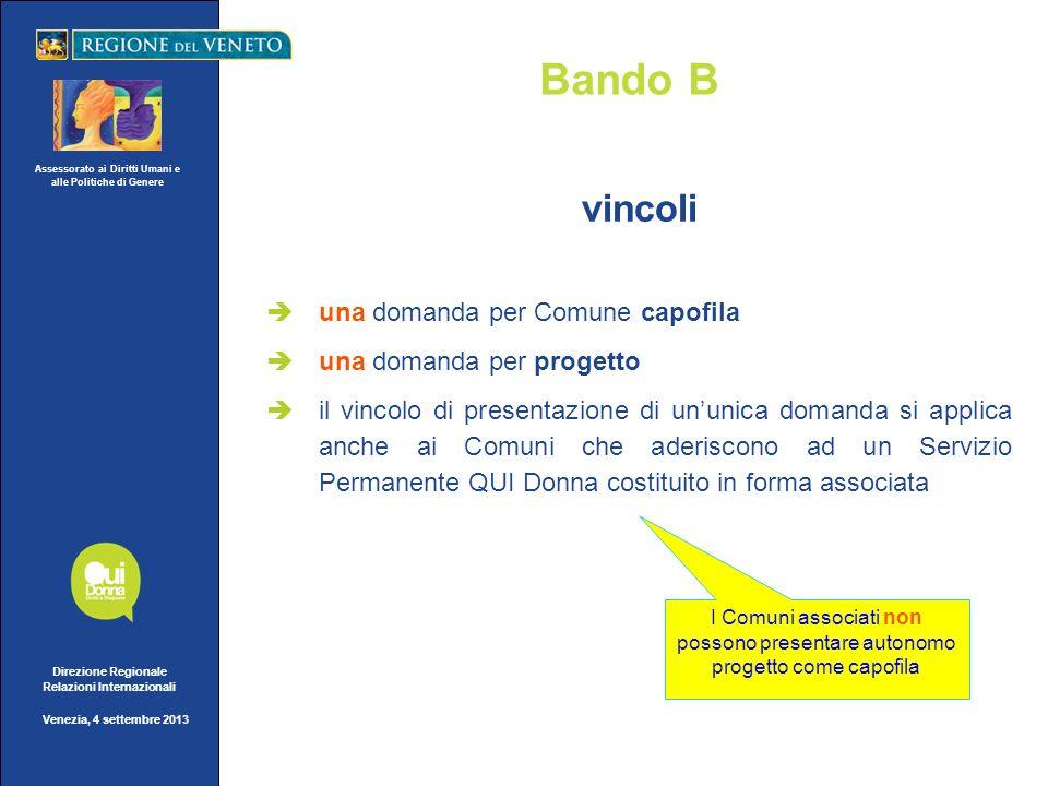 Assessorato ai Diritti Umani e alle Politiche di Genere Direzione Regionale Relazioni Internazionali Venezia, 4 settembre 2013 Bando B vincoli una dom