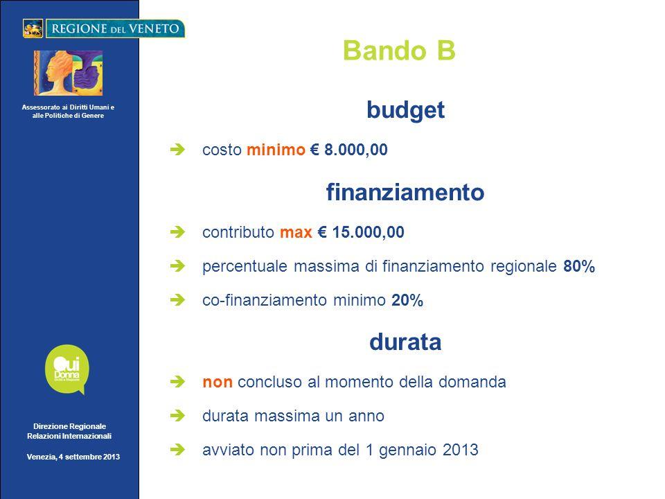 Assessorato ai Diritti Umani e alle Politiche di Genere Direzione Regionale Relazioni Internazionali Venezia, 4 settembre 2013 Bando B budget costo mi