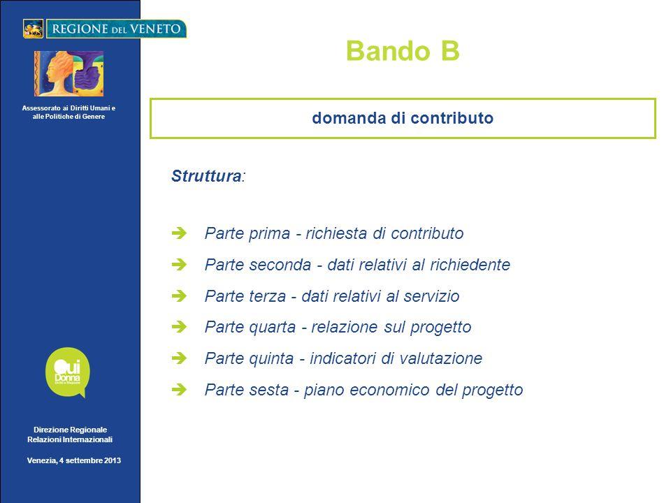 Assessorato ai Diritti Umani e alle Politiche di Genere Direzione Regionale Relazioni Internazionali Venezia, 4 settembre 2013 Bando B domanda di cont