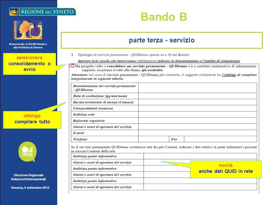 Assessorato ai Diritti Umani e alle Politiche di Genere Direzione Regionale Relazioni Internazionali Venezia, 4 settembre 2013 Bando B selezionare con