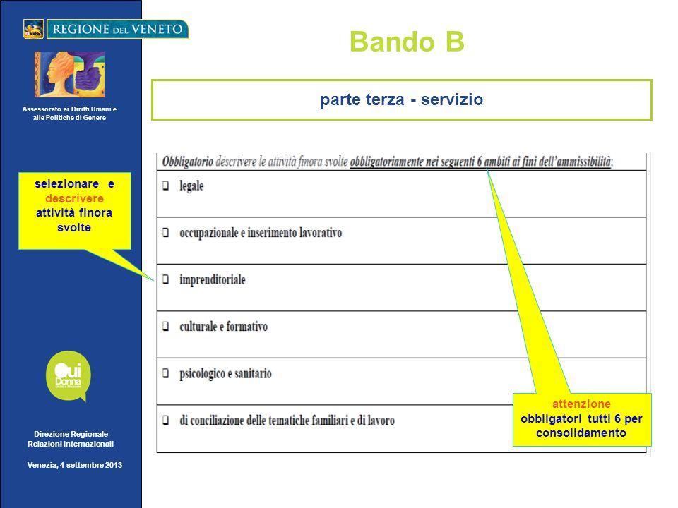 Assessorato ai Diritti Umani e alle Politiche di Genere Direzione Regionale Relazioni Internazionali Venezia, 4 settembre 2013 Bando B parte terza - s