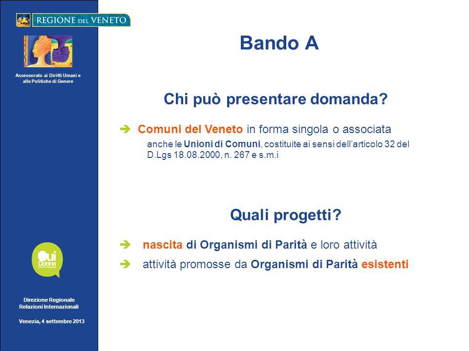 Assessorato ai Diritti Umani e alle Politiche di Genere Direzione Regionale Relazioni Internazionali Venezia, 4 settembre 2013 Bando A Chi può presentare domanda.