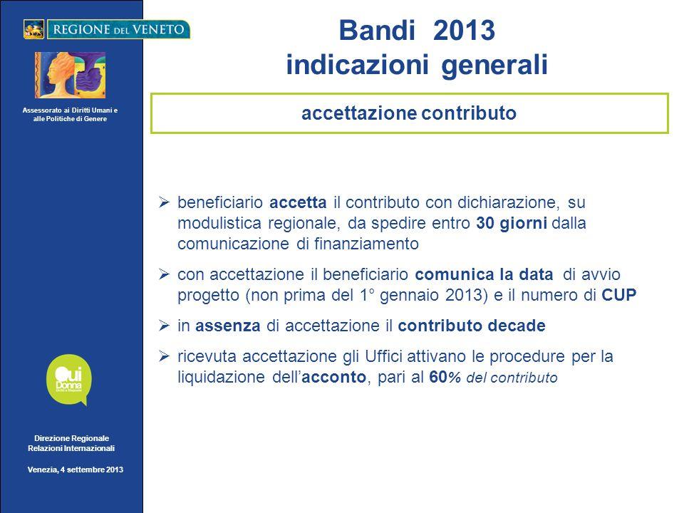 Assessorato ai Diritti Umani e alle Politiche di Genere Direzione Regionale Relazioni Internazionali Venezia, 4 settembre 2013 beneficiario accetta il