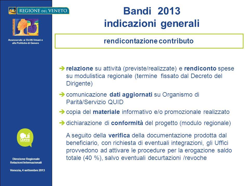 Assessorato ai Diritti Umani e alle Politiche di Genere Direzione Regionale Relazioni Internazionali Venezia, 4 settembre 2013 relazione su attività (