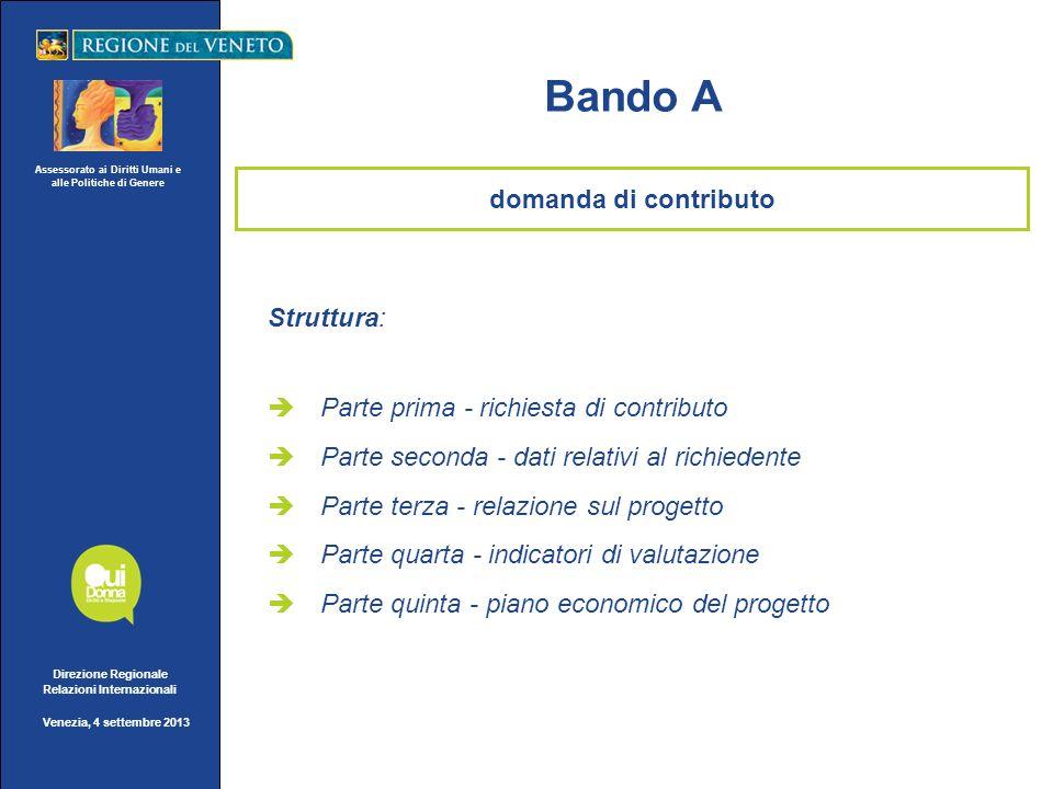 Assessorato ai Diritti Umani e alle Politiche di Genere Direzione Regionale Relazioni Internazionali Venezia, 4 settembre 2013 Bando A Struttura: Part