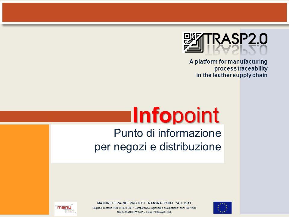 Punto di informazione per negozi e distribuzione Infopoint Punto di informazione per negozi e distribuzione A platform for manufacturing process trace