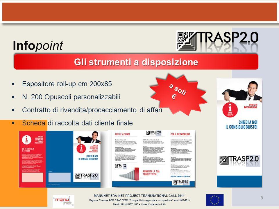 Espositore roll-up cm 200x85 N. 200 Opuscoli personalizzabili Contratto di rivendita/procacciamento di affari Scheda di raccolta dati cliente finale 8