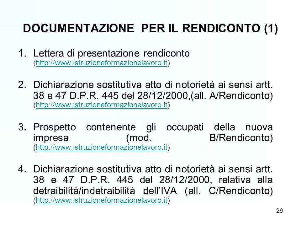 DOCUMENTAZIONE PER IL RENDICONTO (1) 1.Lettera di presentazione rendiconto (http://www.istruzioneformazionelavoro.it)http://www.istruzioneformazionelavoro.it 2.Dichiarazione sostitutiva atto di notorietà ai sensi artt.