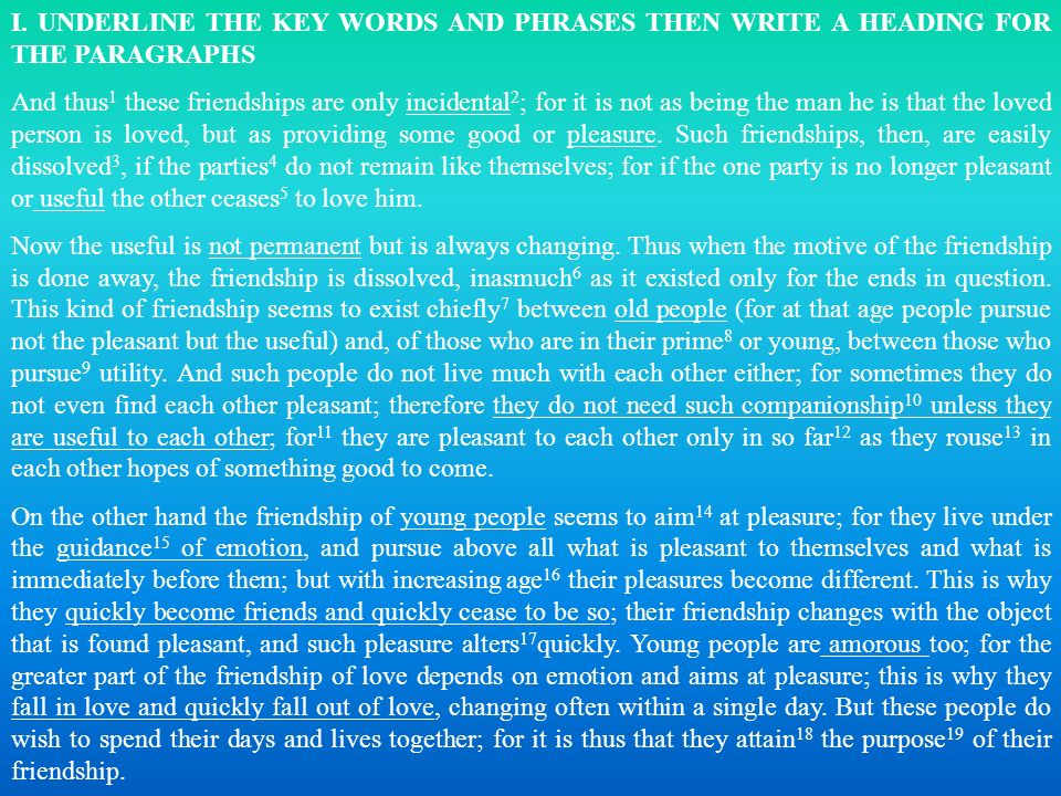 I. UNDERLINE THE KEY WORDS AND PHRASES THEN WRITE A HEADING FOR THE PARAGRAPHS And thus 1 these friendships are only incidental 2 ; for it is not as b