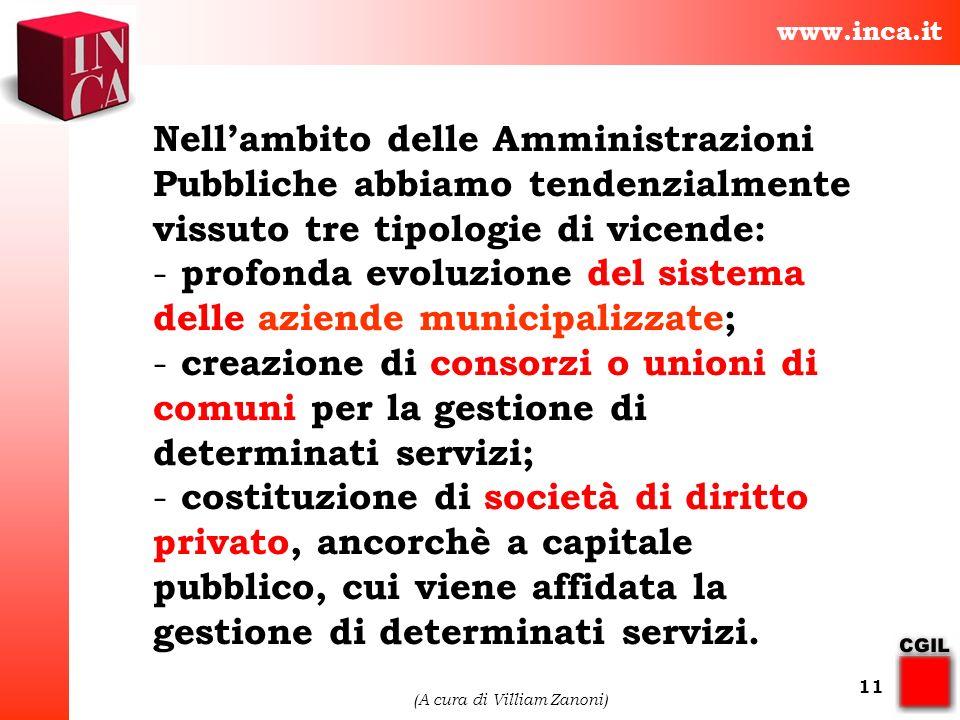 www.inca.it (A cura di Villiam Zanoni) 11 Nellambito delle Amministrazioni Pubbliche abbiamo tendenzialmente vissuto tre tipologie di vicende: - profo