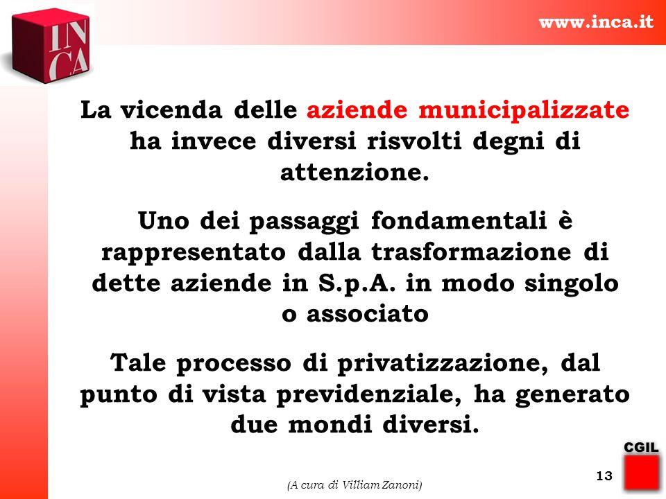www.inca.it (A cura di Villiam Zanoni) 13 La vicenda delle aziende municipalizzate ha invece diversi risvolti degni di attenzione. Uno dei passaggi fo
