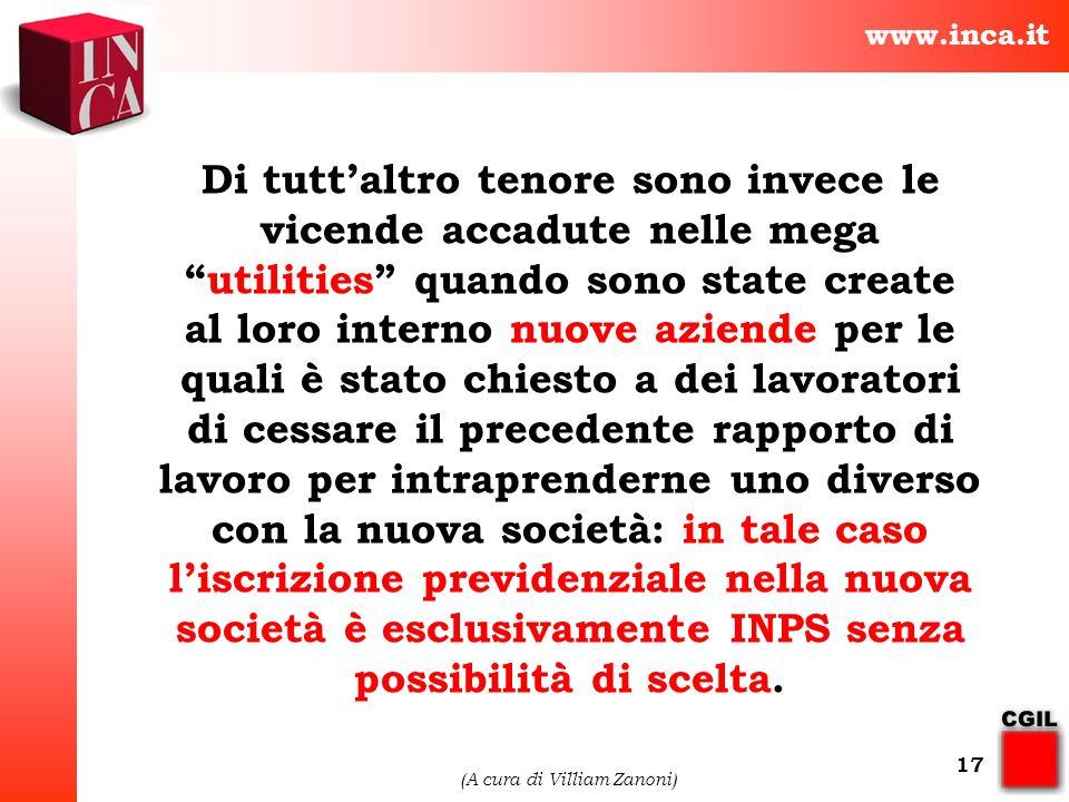 www.inca.it (A cura di Villiam Zanoni) 17 Di tuttaltro tenore sono invece le vicende accadute nelle megautilities quando sono state create al loro int