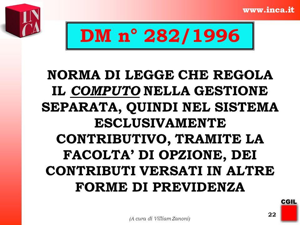 www.inca.it (A cura di Villiam Zanoni) 22 NORMA DI LEGGE CHE REGOLA IL COMPUTO NELLA GESTIONE SEPARATA, QUINDI NEL SISTEMA ESCLUSIVAMENTE CONTRIBUTIVO