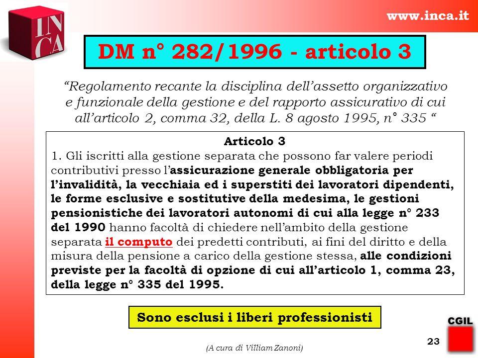 www.inca.it (A cura di Villiam Zanoni) 23 Articolo 3 1. Gli iscritti alla gestione separata che possono far valere periodi contributivi presso l assic