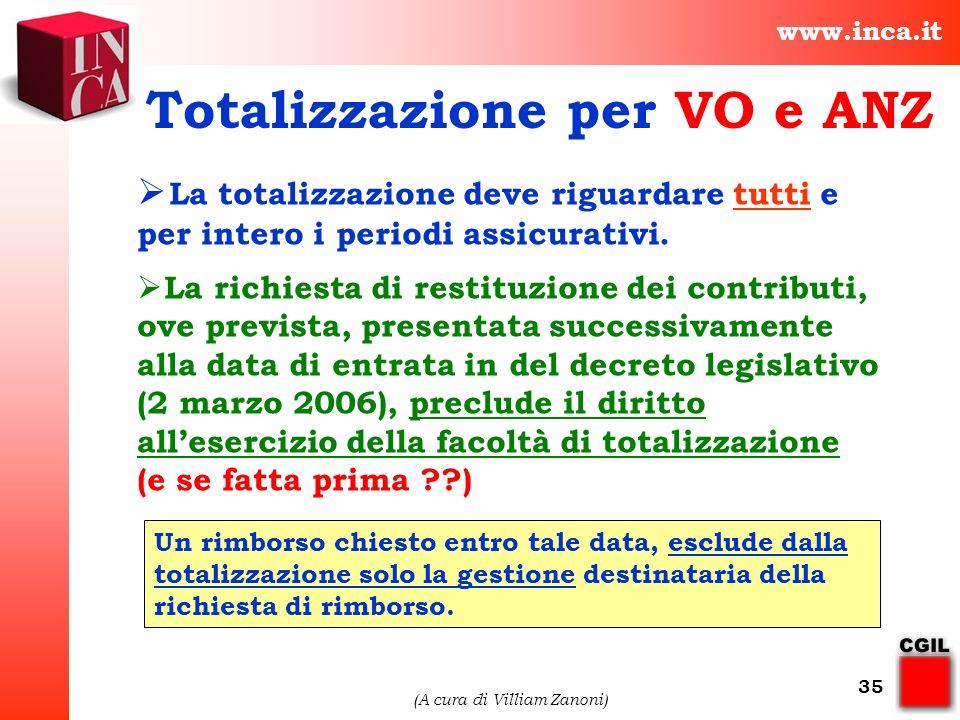 www.inca.it (A cura di Villiam Zanoni) 35 La totalizzazione deve riguardare tutti e per intero i periodi assicurativi. La richiesta di restituzione de