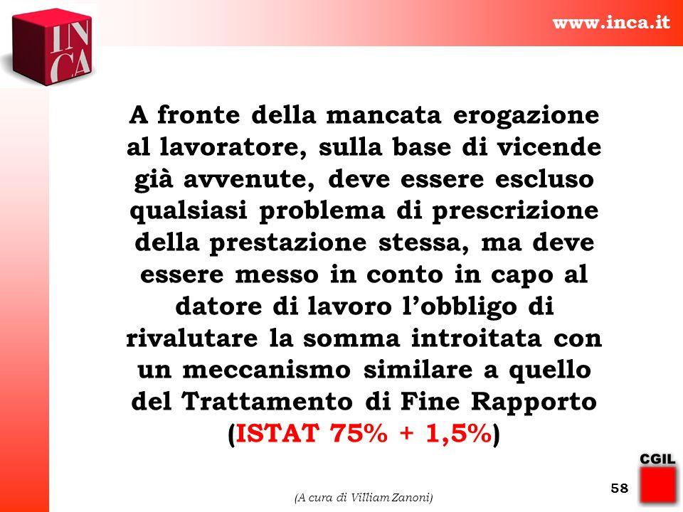 www.inca.it (A cura di Villiam Zanoni) 58 A fronte della mancata erogazione al lavoratore, sulla base di vicende già avvenute, deve essere escluso qua
