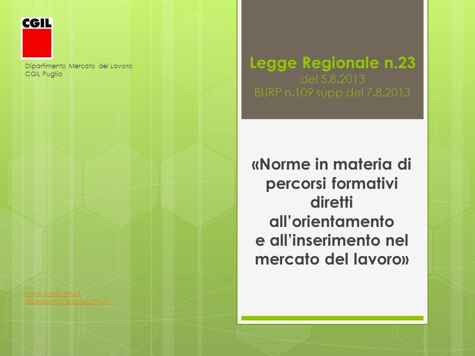 Legge Regionale n.23 del 5.8.2013 BURP n.109 supp del 7.8.2013 «Norme in materia di percorsi formativi diretti allorientamento e allinserimento nel me