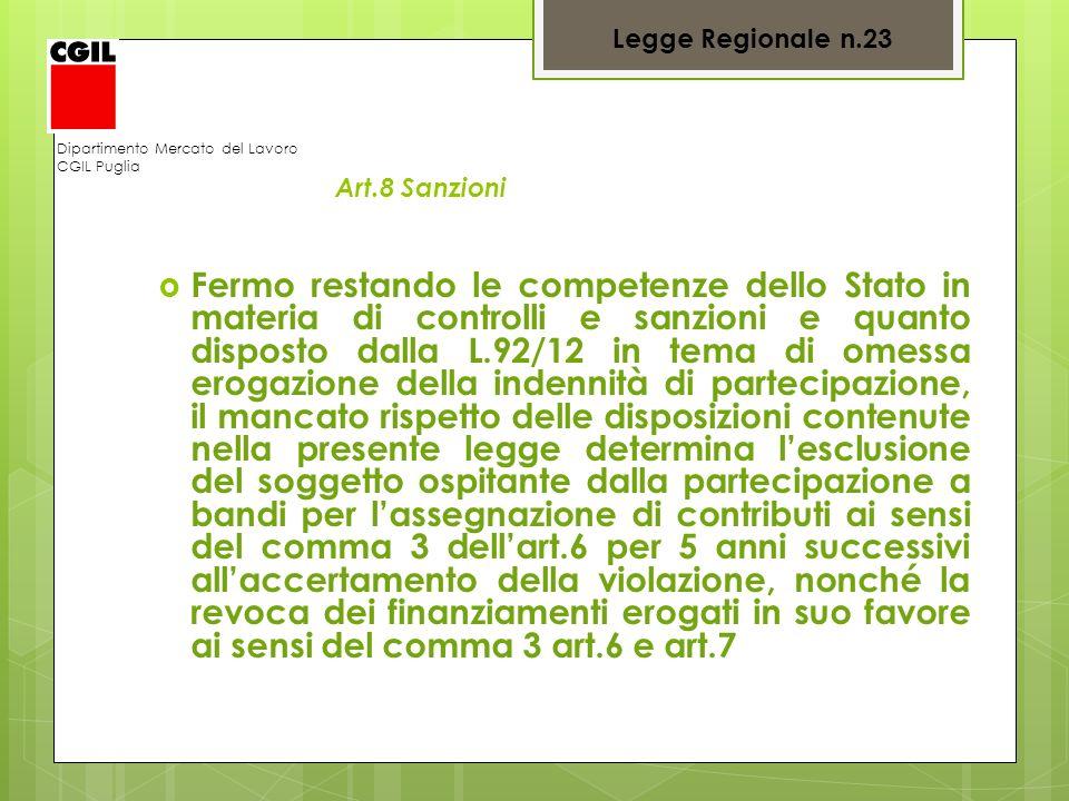 Dipartimento Mercato del Lavoro CGIL Puglia Art.8 Sanzioni Fermo restando le competenze dello Stato in materia di controlli e sanzioni e quanto dispos
