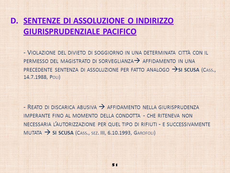 D.SENTENZE DI ASSOLUZIONE O INDIRIZZO GIURISPRUDENZIALE PACIFICO - V IOLAZIONE DEL DIVIETO DI SOGGIORNO IN UNA DETERMINATA CITTÀ CON IL PERMESSO DEL M